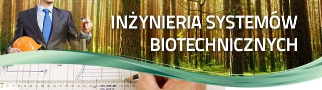 Inżynieria Systemów Biotechnicznych
