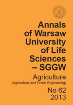 Annals of Warsaw University of Life Sciences – SGGW. Agriculture No 62 (Agricultural and Forest Engineering)