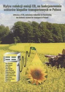 Wpływ redukcji emisji CO2 na funkcjonowanie sektorów biopaliw transportowych w Polsce