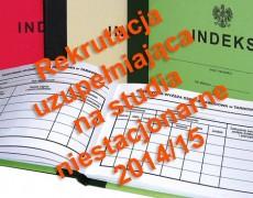 Rekrutacja uzupełniająca na studia niestacjonarne rozpoczynające się w roku 2014/15