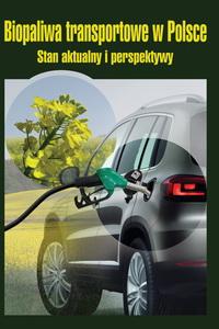 Biopaliwa transportowe w Polsce. Stan aktualny i perspektywy.