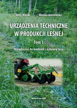 Urządzenia techniczne w produkcji leśnej